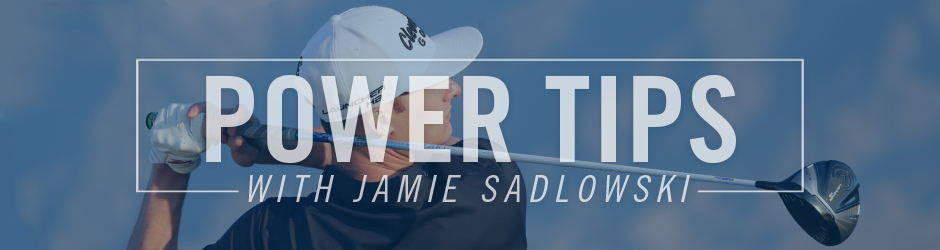 Power Tips with Jamie Sadlowski
