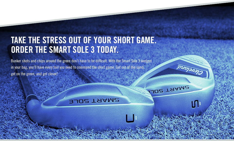 Take The Stress Out of Your Short Game. Order The Smart Sole 3 Today.