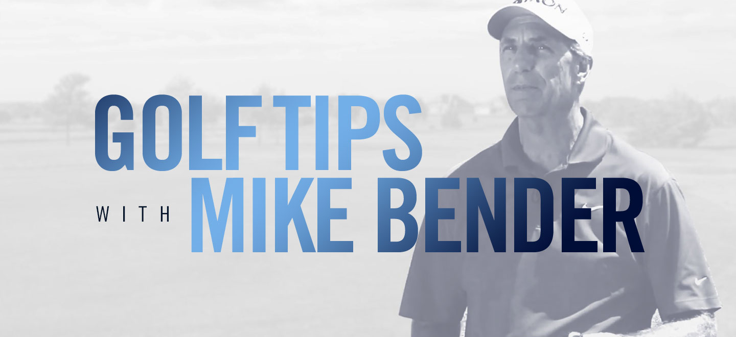 Golf Tips with Mike Bender
